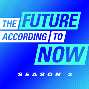 The Future According to Now by Fidelity Investments and Atlantic Re:think, the branded content studio at The Atlantic
