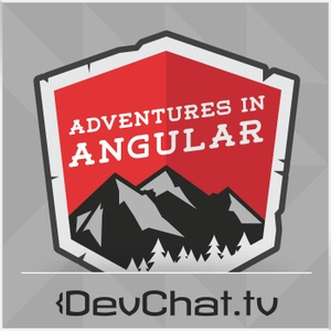 Adventures in Angular by DevChat.tv