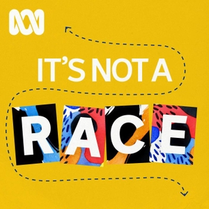 It's Not a Race by ABC Radio