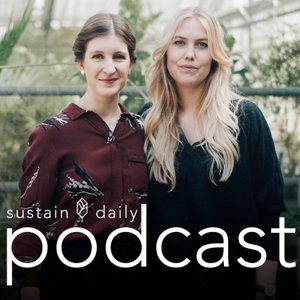 Sustain Daily Podcast by Sustain Daily