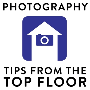PHOTOGRAPHY TIPS FROM THE TOP FLOOR by Chris Marquardt