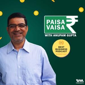 Paisa Vaisa with Anupam Gupta by IVM Podcasts