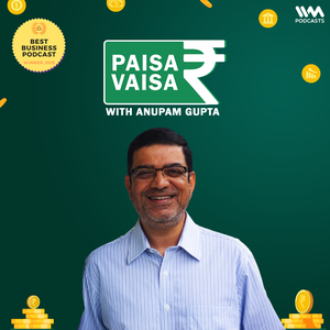 Paisa Vaisa with Anupam Gupta by IVM Podcasts