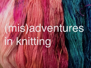 misadventures in knitting