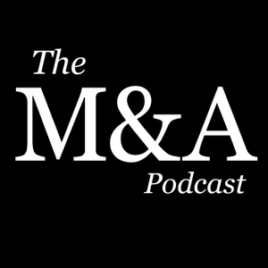The M&A Podcast by Matt Parish & Alex Warnakulasuriya