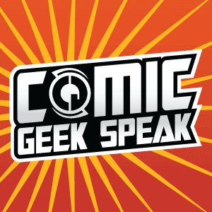 Comic Geek Speak Podcast - The Best Comic Book Podcast by Speakers of Geek