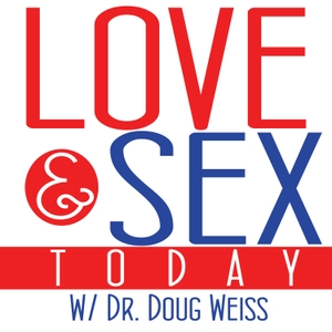 Love and Sex Today by Dr. Doug Weiss