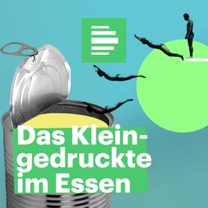 Das Kleingedruckte im Essen - Deutschlandfunk Nova by Deutschlandfunk Nova