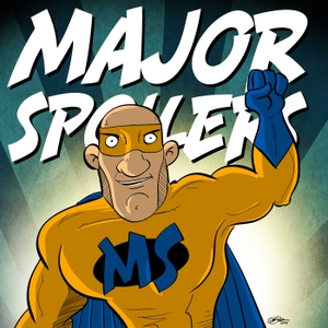 Major Spoilers Comic Book Podcast by Major Spoilers Comic Book Podcast