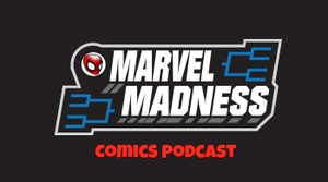Marvel Madness Comics Podcast by Marvel Madness