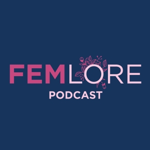 Femlore Podcast (formally Feminist Folklore) by Femlore Podcast