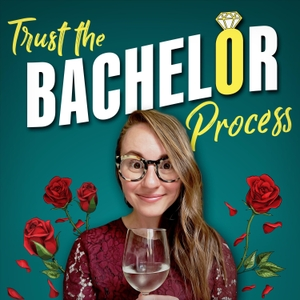 Trust the Bachelor Process by Campfire Media