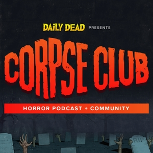 Corpse Club by Daily Dead