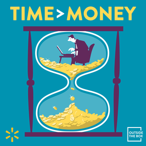 Outside the Box: Time > Money by Walmart
