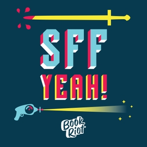 SFF Yeah! by Book Riot