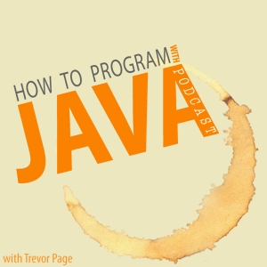 How to Program with Java Podcast by Best Java podcast on iTunes, learn about variables, control structures, collections, data types, design patterns, object oriented programming, classes and many more step by step Java tutorials