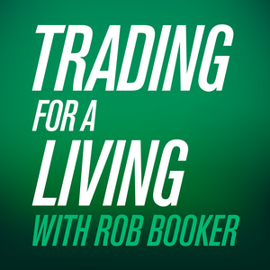 Trading For A Living with Rob Booker by Rob Booker