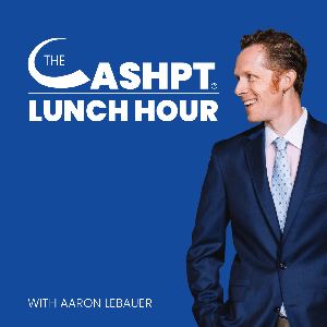 The CashPT Lunch Hour Podcast | Build a Successful Physical Therapy Business Without Relying on Insurance by Aaron LeBauer