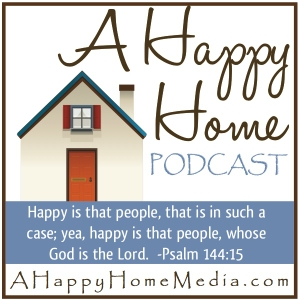 A Happy Home Podcast: Christian Homemaking Homeschooling Homesteading | Family Home School & Biblical Discipleship | Keri Mae by Keri Mae Lamar