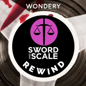 Sword and Scale Rewind by Incongruity | Wondery