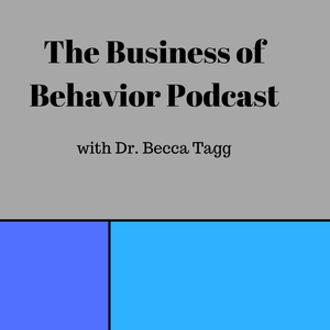 The Business of Behavior Podcast by The Business of Behavior Podcast