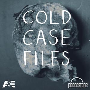 Cold Case Files by PodcastOne / A&E