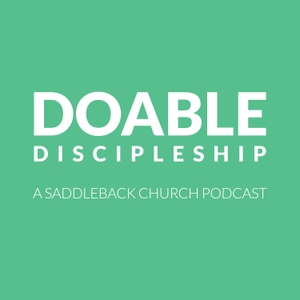 Doable Discipleship by Saddleback Church