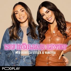 Rebecca Stella och Vanessa Nu börjar livet! by Acast