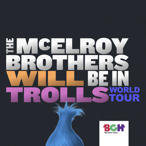 The McElroy Brothers Will Be In Trolls World Tour by The McElroys
