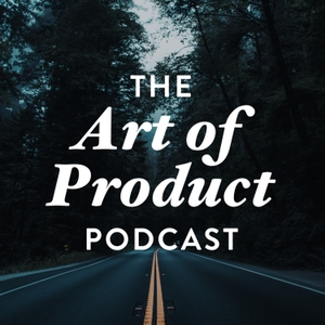 The Art of Product by Ben Orenstein and Derrick Reimer