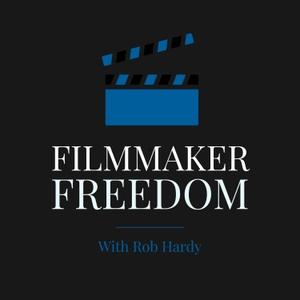 Filmmaker Freedom by Rob Hardy