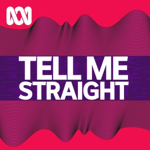 Tell Me Straight by ABC Radio