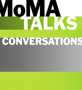 MoMA Talks: Conversations by MoMA, The Museum of Modern Art