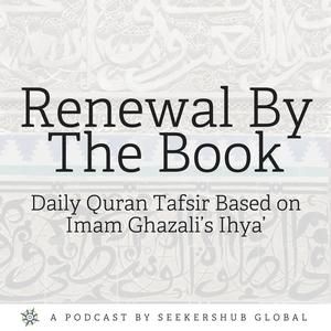 Renewal By The Book: Quran Tafsir Based on Imam Ghazali's Ihya by seekersguidance.org