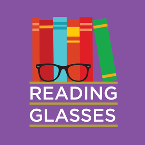 Reading Glasses by Brea Grant and Mallory O'Meara
