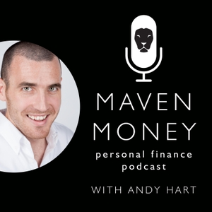 Maven Money Personal Finance Podcast by Andy Hart: Personal Finance Expert, Financial Planner, Financial Adviser, F