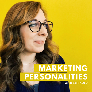 Marketing Personalities Podcast by Brit Kolo