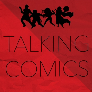 Comic Book Podcast | Talking Comics by Talking Comics