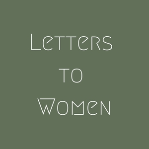 Letters to Women - Exploring the Feminine Genius by Chloe Langr