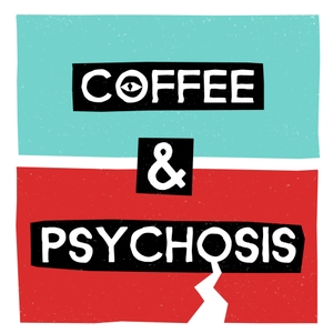 Coffee and Psychosis