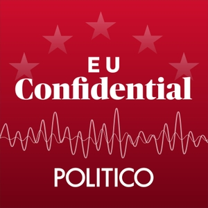 POLITICO's EU Confidential by POLITICO Europe