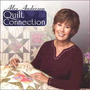 Alex Anderson Quilt Connection by Alex Anderson
