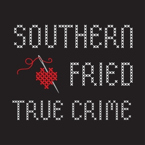 Southern Fried True Crime by Erica Kelley