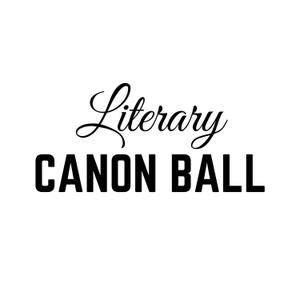 Literary Canon Ball by Literary Canon Ball