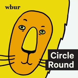 Circle Round by WBUR