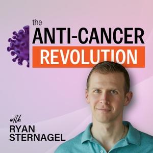 the Anti-Cancer Revolution by Ryan Sternagel