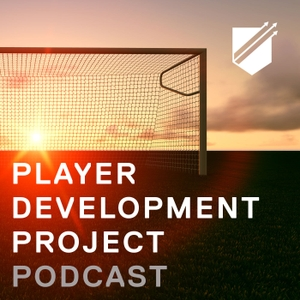 Player Development Project Podcast - Learning Tools for Soccer Coaching by Player Development Project