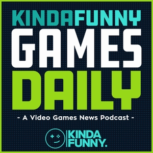Kinda Funny Games Daily: Video Games News Podcast by Kinda Funny
