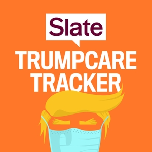 Trumpcare Tracker by Slate Magazine / Panoply