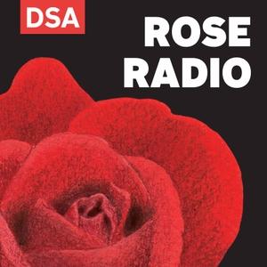 DSA Rose Radio by Democratic Socialists of America
